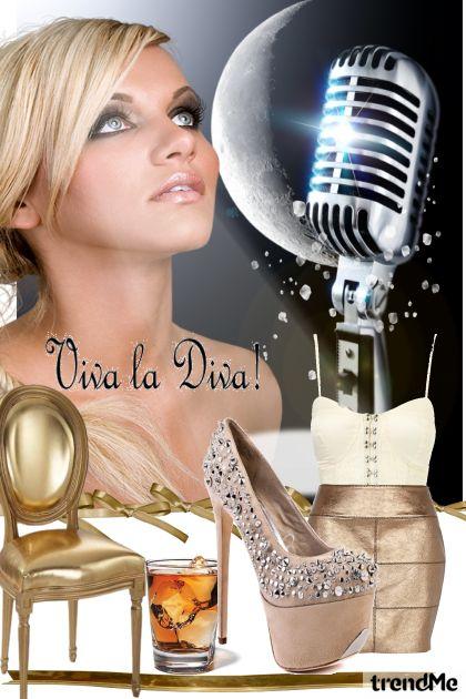 Viva la Diva ! <3 <3