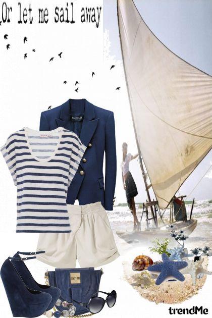 ...let me sail away...