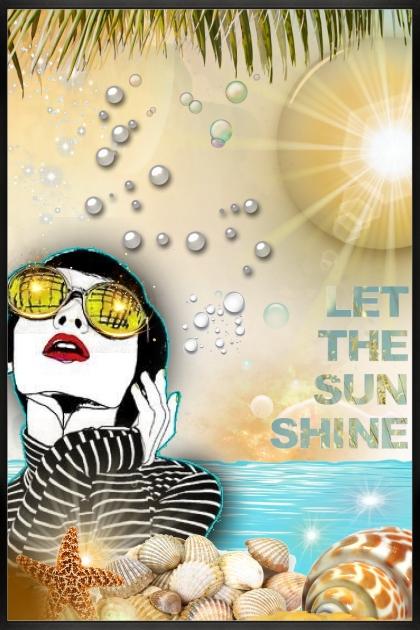 ❤️LET THE SUN SHINE