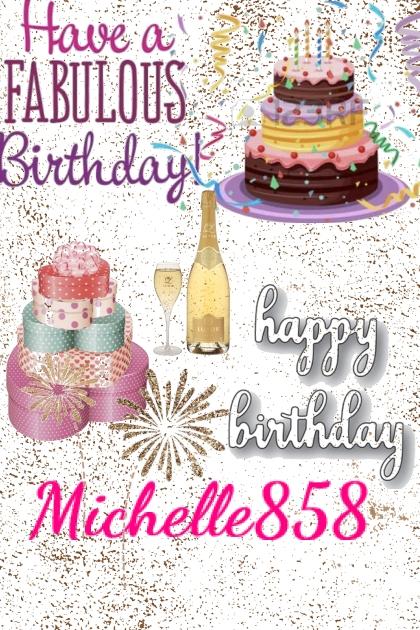HAPPY BIRTHDAY MICHELLE858