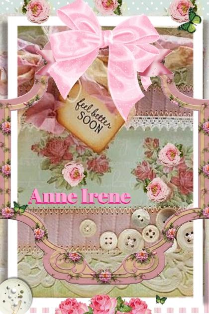 Feel Better Soon Dear Anne Irene