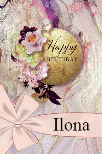 Happy Birthday Ilona