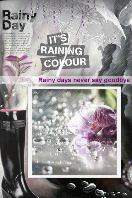 Rainy days never say goodbye