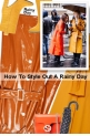 How To Style Out A Rainy Day