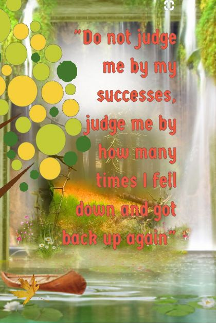 DXo not judge me by my successses