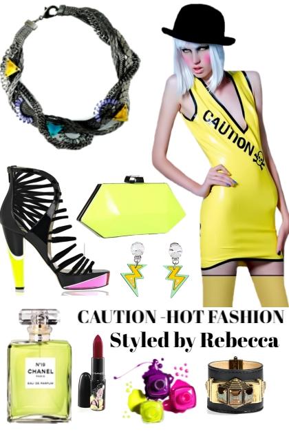 Caution -Hot Fashion
