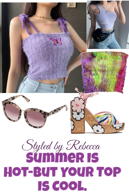 Summer Is Hot-But Your Tops Is Cool