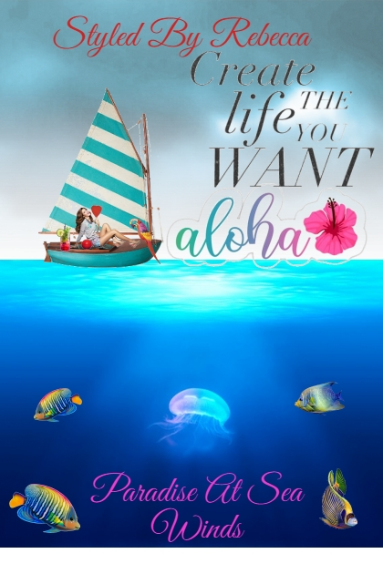 Aloha Dream Life-Paradise at sea winds
