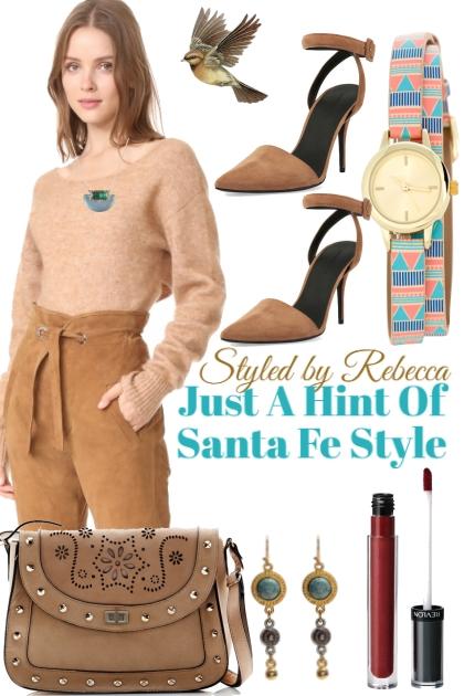 Just A Hint Of Santa Fe