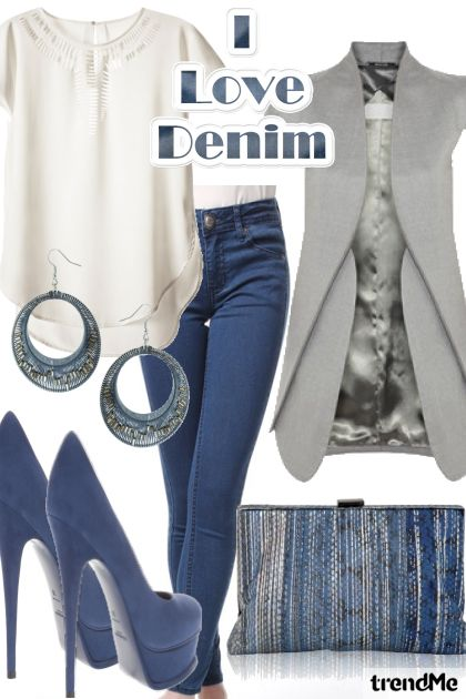 I love denim...
