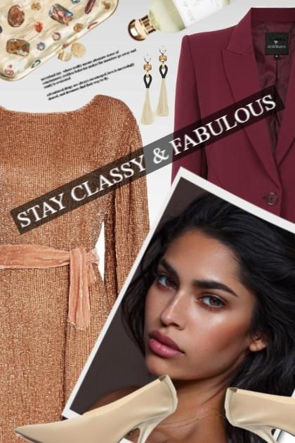 stay classy & fabulous