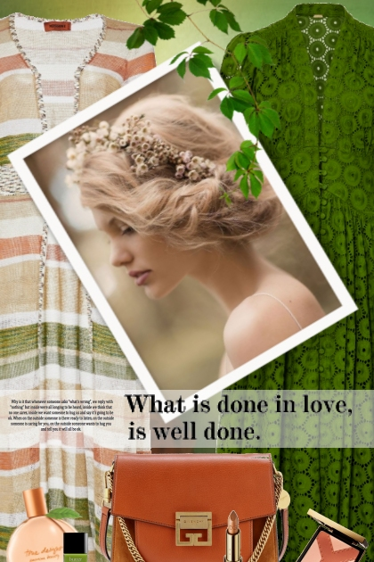 What is done in love, is well done!