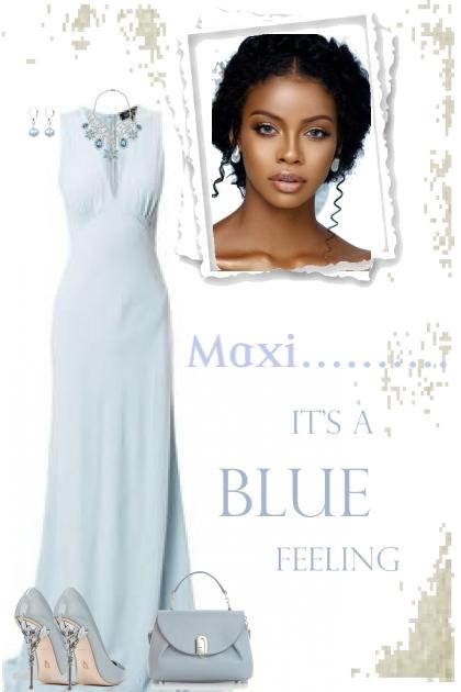 Maxi.......It's a Blue Feeling