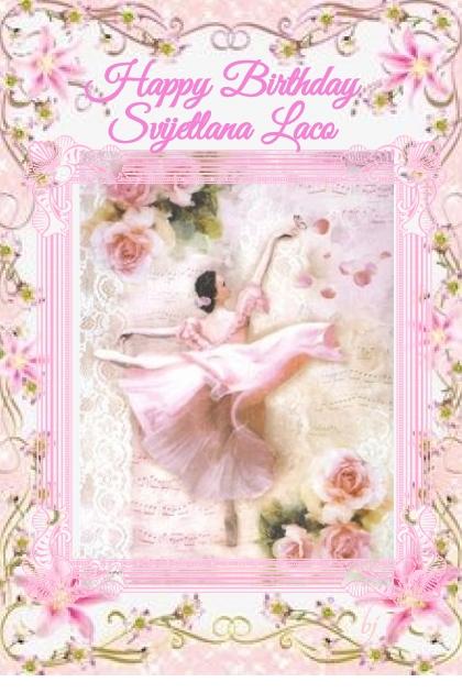 Happy Birthday Svijetlana Laco