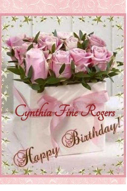 Happy Birthday Cynthia Fine Rogers