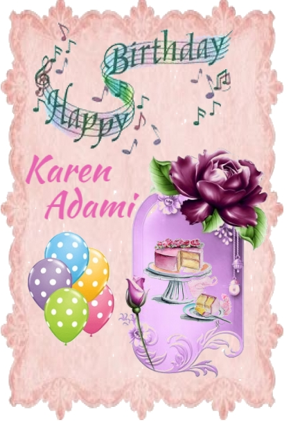 Happy Birthday Karen Adami!!