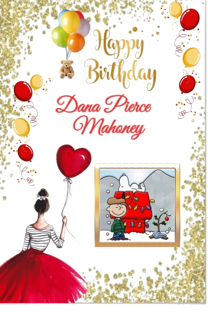 Happy Birthday Dana Pierce Mahoney!