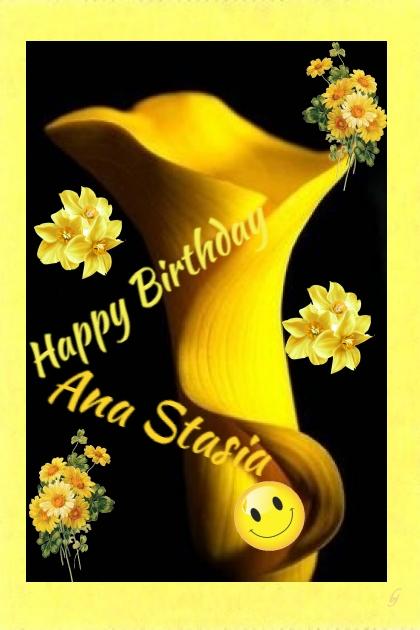 Happy Birthday Ana Stasia!