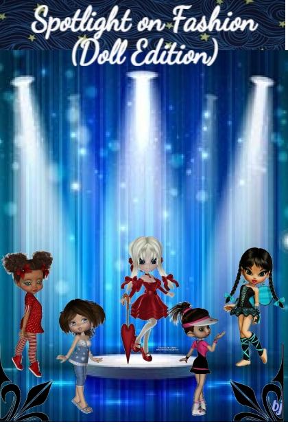 Spotlight on Fashion (Doll Edition)