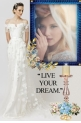 Live Your Dream On Your Big Day!
