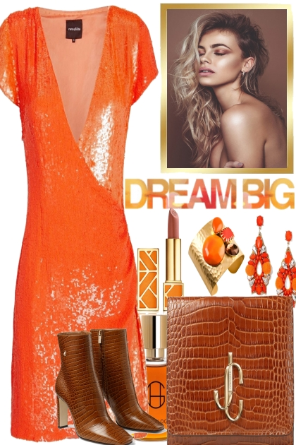 BIG DREAMS IN ORANGE.