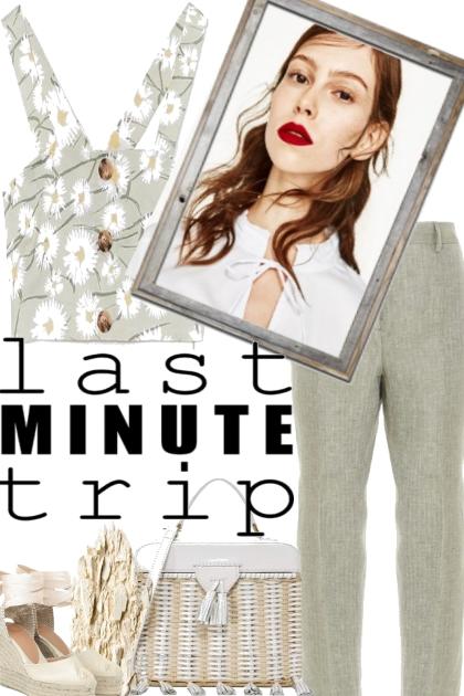 LAST MINUTE TRIP