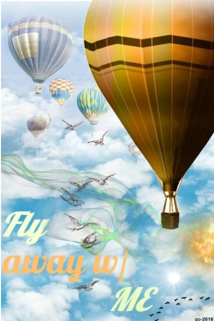 FLY AWAY W/ ME