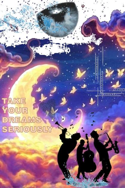 take your dreams seriously- Fashion set