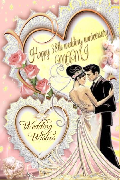 Happy 38th wedding anniversary, MAMI