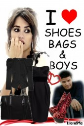shoes..bags...and boy :P :)