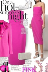 On a Hot Summers Night...Hot Pink