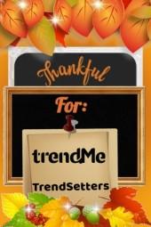 Thankful For trendMe ....