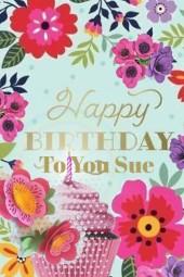 Happy Birthday to You Sue