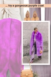 try a gorgeous purple coat