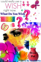 What Do you Wish?
