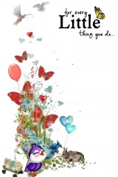 FOR EVERY LITTLE THING YOU DO ♥