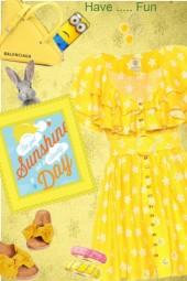 HAVE A SUN SHINNY DAY .............
