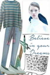 -BELIEVE IN YOUR DREAMS