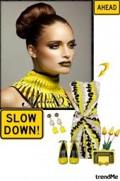 Slow down girl!