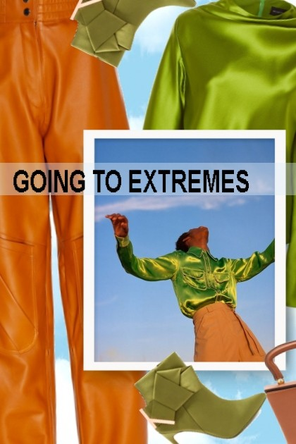 GOING TO EXTREMES- Modna kombinacija