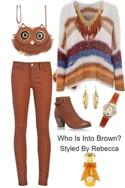 Who Is Into Brown- Fashion set
