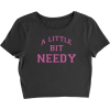 A Little Bit Needy Cropped Tee - T-shirts -
