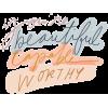Beautiful Capable Worthy - Texts -