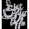But First Coffee Metal Wall Decor - Illustrazioni - $12.99  ~ 11.16€