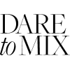 Dare to Mix - Textos -