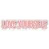 Love Yourself - Texts -