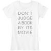 Don't Judge a Book By its Movie - T-shirts - $22.99