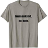 HumanKind. Be Both TShirt - T-shirts - $19.99