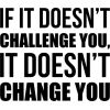 If It Doesn't Challenge You Wall Quote - Testi - $19.75  ~ 16.96€
