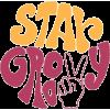 Stay Groovy - Rascunhos -